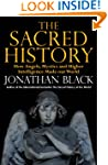 The Sacred History: How Angels, Mysti...