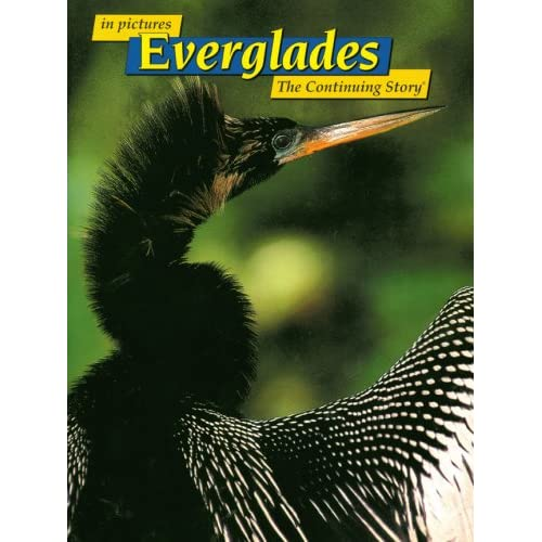 in Pictures Everglades: The Continuing Story W. Eugene Cox, Peter Allem, Cheri C. Madison and K.C. DenDooven