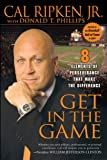 Get in the Game: 8 Elements of Perseverance That Make the Difference (1592402801) by Ripken, Cal