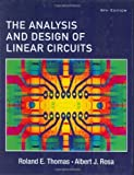 img - for The Analysis and Design of Linear Circuits 5th (fifth) Edition by Thomas, Roland E., Rosa, Albert J. published by Wiley (2006) book / textbook / text book