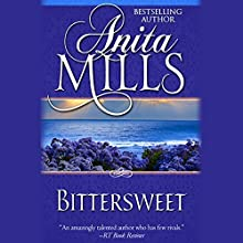 Bittersweet (       UNABRIDGED) by Anita Mills Narrated by Coleen Marlo