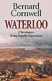 Waterloo : Chroniques d'une bataille l�gendaire