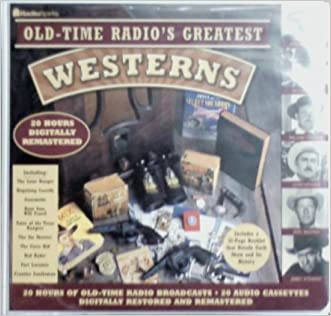 Old Time Radio's Greatest Western Shows (20-Hour Collections)