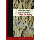 "Pruning and Training Systems for Modern Olive Growingvon ""Riccardo Gucci"""