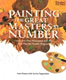 Painting the Great Masters by Number: Create Your Own Masterpiece with this Easy Paint-by-Number Program (076210449X) by HISSEY, IVAN