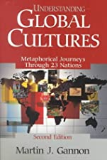 Understanding Global Cultures Metaphorical Journeys Through Nations Clusters of Nations Continents by Martin J. Gannon
