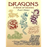 "Dragons: A Book of Designs (Dover Pictorial Archives)von ""Marty Noble"""