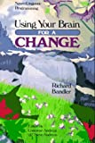 Using Your Brain--For a Change: Neuro-Linguistic Programming (0911226273) by Richard Bandler