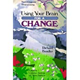 Using Your Brain: For a Changeby Richard Bandler