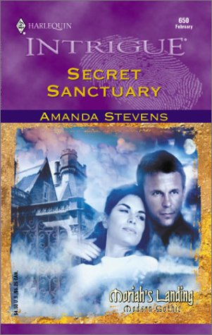 Secret Sanctuary (Moriah'S Landing) (Harlequin Intrigue, No. 650), Amanda Stevens