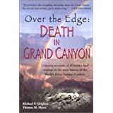 Over the Edge: Death in Grand Canyon: Gripping Accounts of All Known Fatal Mishaps in the Most Famous of the World's Seven Natural Wondersby Michael Patrick Ghiglieri