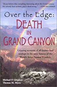 Over the Edge:  Death in Grand Canyon by Michael P. Ghiglieri and Thomas M. Myers