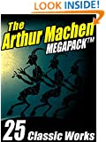 The Arthur Machen MEGAPACK TM: 25 Classic Works