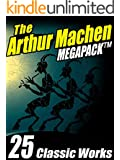 The Arthur Machen MEGAPACK ®: 25 Classic Works
