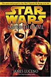 Labyrinth of Evil (Star Wars, Episode III Prequel Novel) (0345475720) by Luceno, James