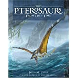The Pterosaurs: From Deep Time ~ David Unwin
