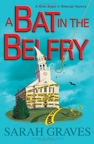 A Bat in the Belfry (Home Repair Is Homicide, #16)
