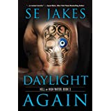 Daylight Again (Hell or High Water Book 3) ~ SE Jakes