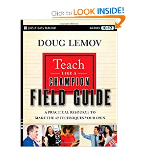 Teach Like a Champion Field Guide: A Practical Resource to Make the 49 Techniques Your Own ebook downloads