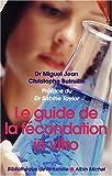 echange, troc Christophe Butruille, Miguel Jean - Le guide de la fécondation in vitro