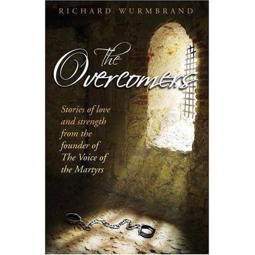 The Overcomers: Richard Wurmbrand: 9780882702063: Amazon.com: Books