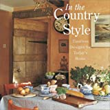 In the Country Style: Timeless Designs for Today's Home (1567999425) by Skolnik, Lisa