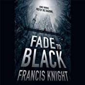 Fade to Black | [Francis Knight]