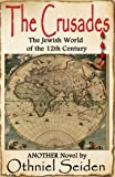 img - for THE CRUSADES - The Jewish World of the 12th Century book / textbook / text book