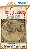 THE CRUSADES  -  The Jewish World of the 12th Century (The Jewish History Novel Series)