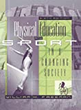 Physical Education and Sport in a Changing Society (6th Edition)