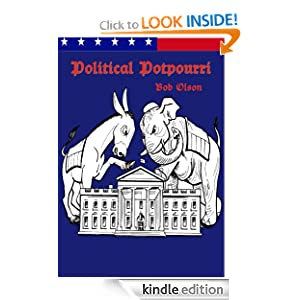 Political Potpourri - 2001-2010 Decade to Disaster by Bob Olson (Author), Roberta Gregory (Illustrator)