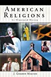 American Religions: An Illustrated History