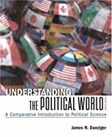 Understanding the Political World A Comparative Introduction by Danziger