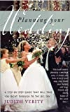Judith Verity Planning your Wedding: A step-by-step guide that will take you right through to the big day
