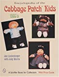 JAN LINDENBERGER ENCYCLOPEDIA OF CABBAGE PATCH KIDS THE 1: The 1980s (Schiffer Design Books)