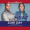 Driving Heat Audiobook by Zuri Day Narrated by Shari Peele