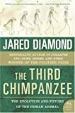 The Third Chimpanzee: The Evolution and Future of the Human Animal by Jared Diamond