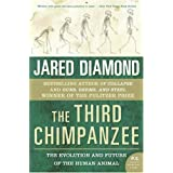 The Third Chimpanzee: The Evolution and Future of the Human Animal (P.S.) ~ Jared Diamond
