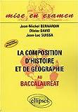 echange, troc Jean-Michel Bernardin, Olivier David, Jean-Luc Suissa - La composition d'Histoire et de Géographie au baccalauréat