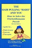 The Hair Pulling Habit and You: How to Solve the Trichotillomania Puzzle