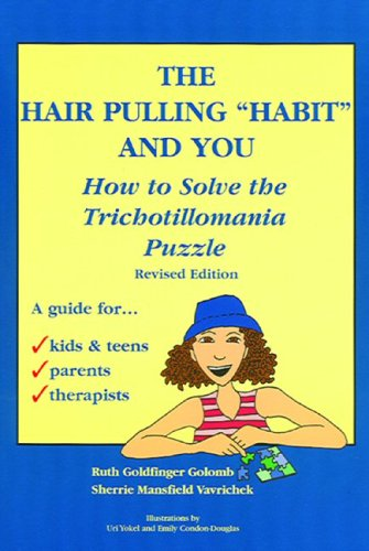 The Hair Pulling 'Habit' & You: How to Solve the Trichotillomania Puzzle