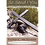 "So Send I You: A Burning Passion To Share Christvon ""Greg Bilbo"""