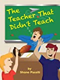 The Teacher That Didn't Teach