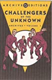Challengers of the Unknown: Archive - Volume 1 (DC Archive Editions) (1563899973) by Kirby, Jack
