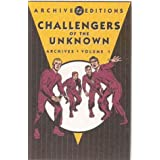 Challengers of the Unknown: Archive - Volume 1 (DC Archive Editions) ~ Jack Kirby