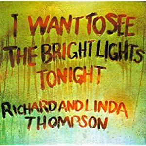 Richard  Linda Thompson [2] - 癮 - 时光忽快忽慢,我们边笑边哭!