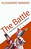 The Battle: A New History of the Battle of Waterloo
