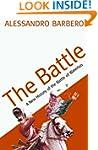 The Battle: A New History of the Batt...