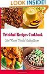 Trinidad Recipes Cookbook: Most Wante...