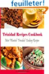 Trinidad Recipes Cookbook: Most Wante...